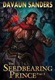 The Seedbearing Prince: Part I (World Breach Book 1)