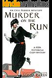 Murder on the Run: A 1920s Historical Cozy Mystery (An Evie Parker Mystery Book 9)