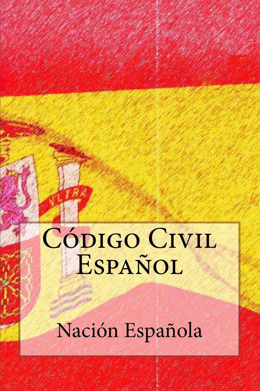 Codigo Civil Espanol: Edicion 2016: Amazon.es: Española, Nacion: Libros