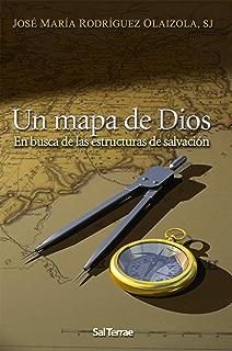 UN MAPA DE DIOS. En busca de las estructuras de la salvación (El Pozo