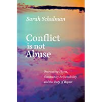 Conflict Is Not Abuse: Overstating Harm, Community Responsibility and the Duty of Repair