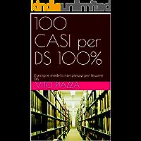 100 CASI per DS 100%: Esempi e modelli interpretavi per l'esame DS (Concorso dirigenti scolatici)
