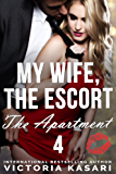 My Wife, The Escort - The Apartment 4 (My Wife, The Escort Season 2)