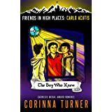 The Boy Who Knew (Carlo Acutis) (Friends in High Places Book 1)