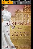 AUSTENAPP: Um Darcy para chamar de meu (Série Austen Livro 1)