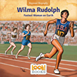 Wilma Rudolph: Fastest Woman on Earth (Beginner Biography (LOOK! Books ™))