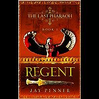 Regent (Cleopatra - The Last Pharaoh Book I): Rise of Cleopatra