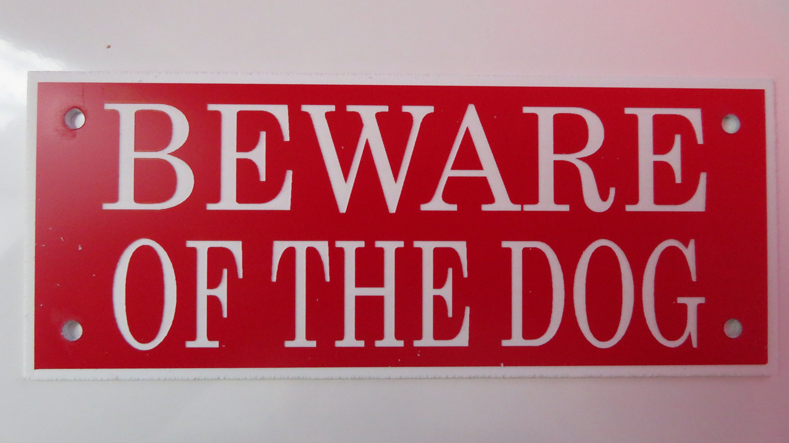 ACRYLIC BEWARE OF THE DOG 5'' X 2'' SIGN IN RED WITH WHITE PRINT …