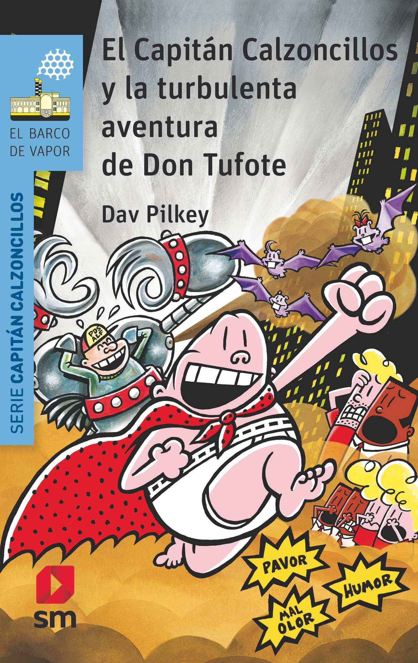El Capitán Calzoncillos y la turbulenta aventura de Don Tufote (El Barco de Vapor Azul)