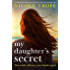 My Daughter's Secret: An absolutely heartbreaking page turner with a jaw-dropping twist