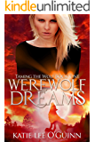 Werewolf Dreams: A Dark Paranormal Romance: Book 1 in the Taming the Wolf Series