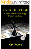 Over the Edge: A Pawn in the Scientology Money Machine