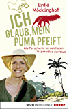 Ich glaub, mein Puma pfeift: Als Forscherin im reichsten Tierparadies der Welt (Allgemeine Reihe. Bastei Lübbe Taschenbücher)