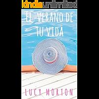 El verano de tu vida (Spanish Edition)