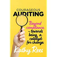 Courageous Auditing: Beyond compliance - towards being a catalyst for change