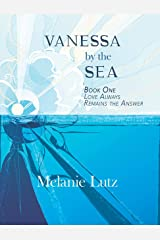 Vanessa by the Sea: Book One: Love Always Remains the Answer Kindle Edition