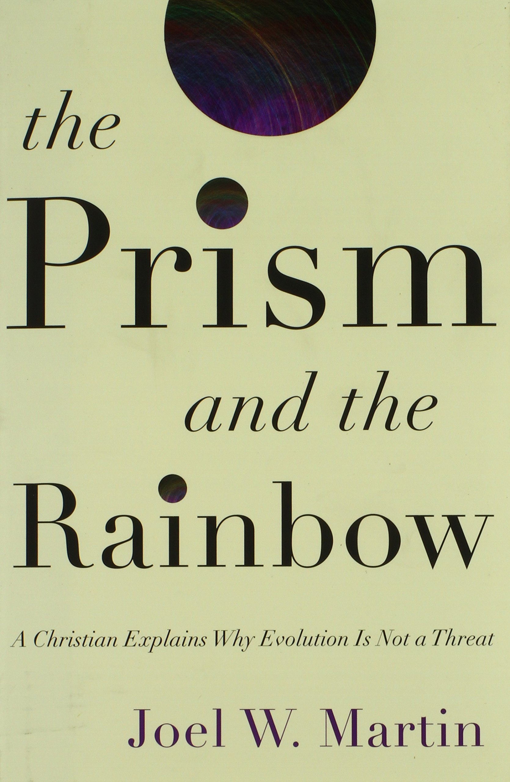 Download The Prism and the Rainbow: A Christian Explains Why Evolution Is Not a Threat pdf