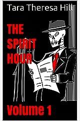 The Spirit Hour - Volume 1 Kindle Edition