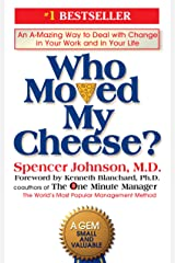 Who Moved My Cheese?: An Amazing Way to Deal with Change in Your Work and in Your Life Hardcover