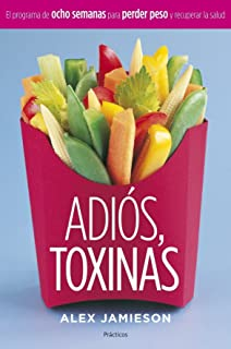 Adios, Toxinas/The Great American Detox Diet: El Programa de Ocho Semanas Para