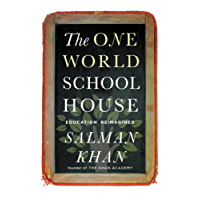 The One World Schoolhouse: Education Reimagined (English Edition)
