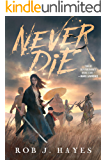 Never Die: A Mortal Techniques novel