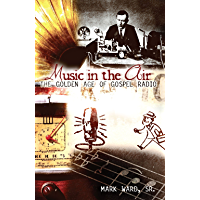 Music in the Air: The Golden Age of Gospel Radio book cover