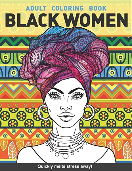 - Black Women Adults Coloring Book: Beauty Queens Gorgeous Black Women African  American Afro Dreads For Adults Relaxation Art Large Creativity Grown Ups  Boredom Anti Anxiety Intricate Ornate Therapy: Books, Craft Genius: