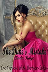 The Duke's Mistake: The Trouble With Brothers Series Kindle Edition