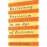 Reclaiming Patriotism in an Age of Extremes