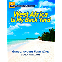 Gorgui and His Four Wives - A West African Folk Tale re-told (English Edition)