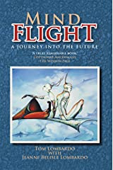 Mind Flight: A Journey into the Future Kindle Edition