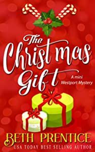 The Christmas Gift: A Mini Westport Mystery (The Westport Mysteries Book 1)