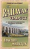 The Railway Viaduct (The Railway Detective Series Book 3)
