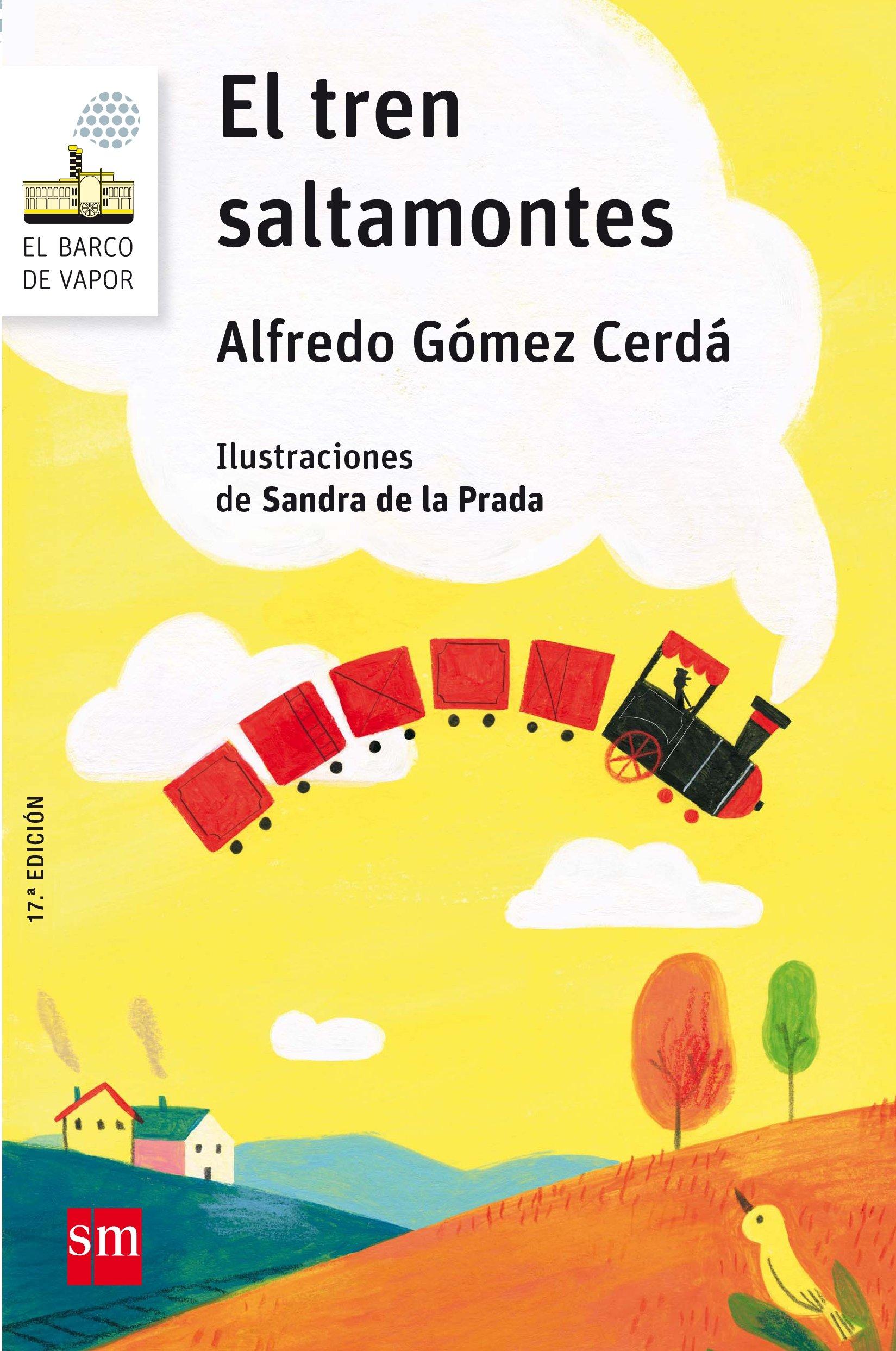 El tren saltamontes (El Barco de Vapor Blanca): Amazon.es: Alfredo Gómez  Cerdá, Sandra de la Prada: Libros