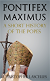 Pontifex Maximus: A Short History of the Popes