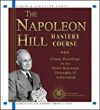 The Napoleon Hill Mastery Course: Classic Recordings on the World Renowned Philosophy of Achievement