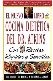 El Nuevo Libro De Cocina Dietetica Del Dr Atkins: Con Recetas Rapidas Y Sencillas (