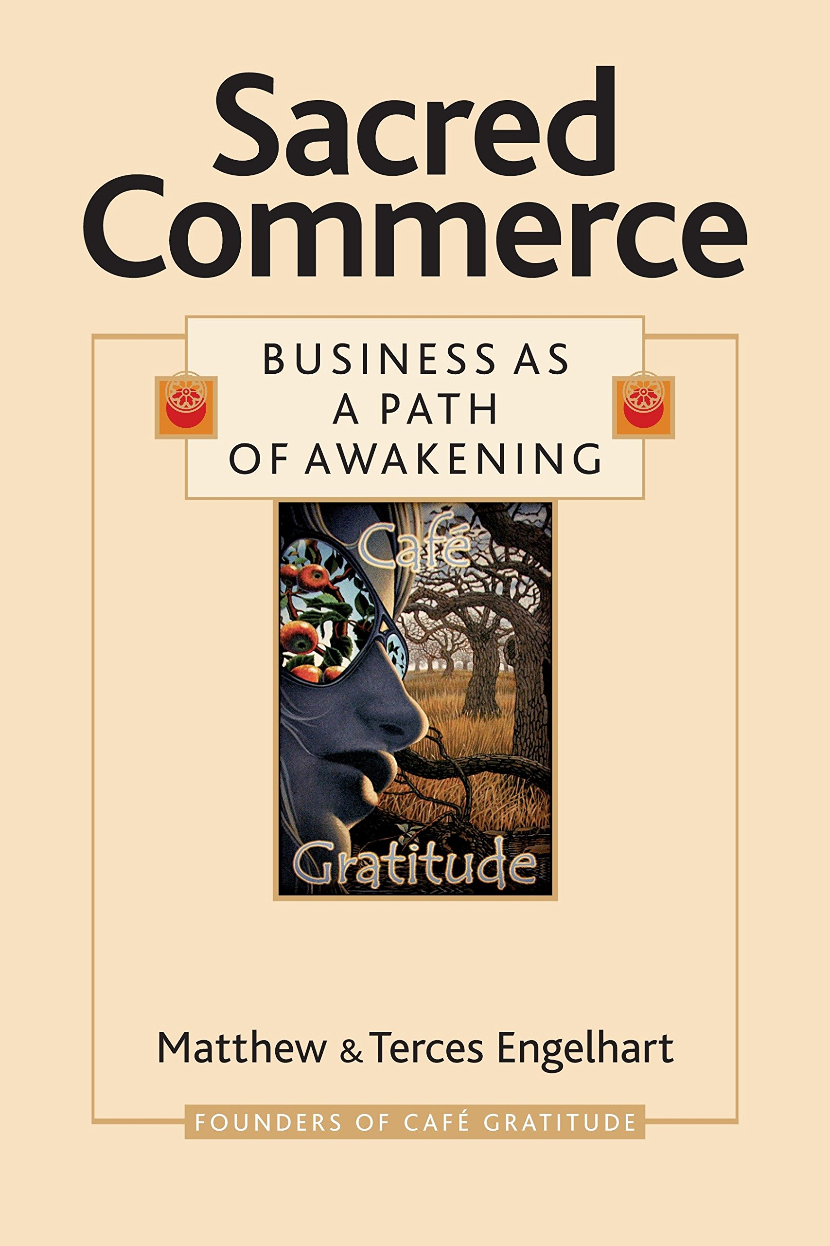 Sacred Commerce  Business As A Path Of Awakening