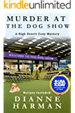 Murder at the Dog Show (High Desert Cozy Mystery Series Book 11)