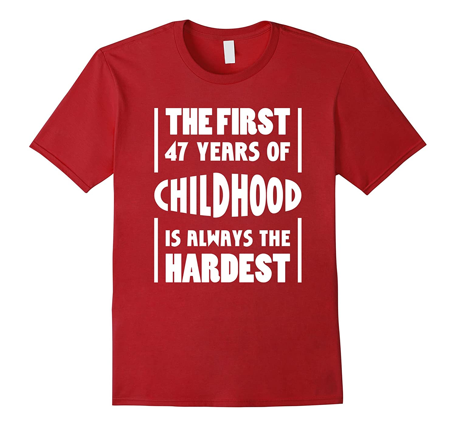 47th Birthday gift Idea 47 years Of Childhood T-Shirt Funny