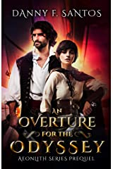 An Overture for the Odyssey: Aeonlith Series Prequel Novella Kindle Edition