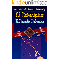 El Principito - Il Piccolo Principe: Textos bilingües en paralelo - Bilingue con testo a fronte: Español-Italiano/Spagnolo-Italiano (Dual Language Easy Reader Vol. 83)