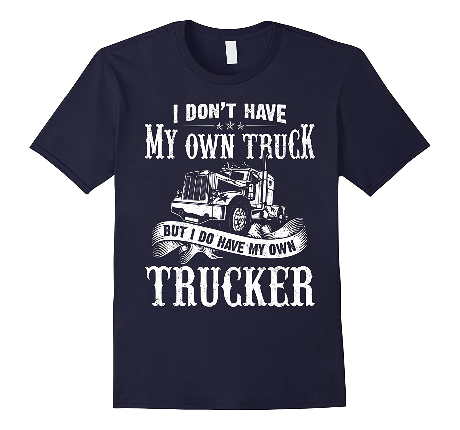 I dont have my own truck but I do have my own Trucker Shirt-PL