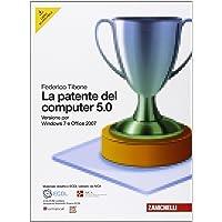 La patente del computer 5.0 per Windows 7 e Office 2007. Con CD-ROM
