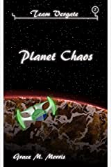 Planet Chaos (Team Vergate Book 2) Kindle Edition