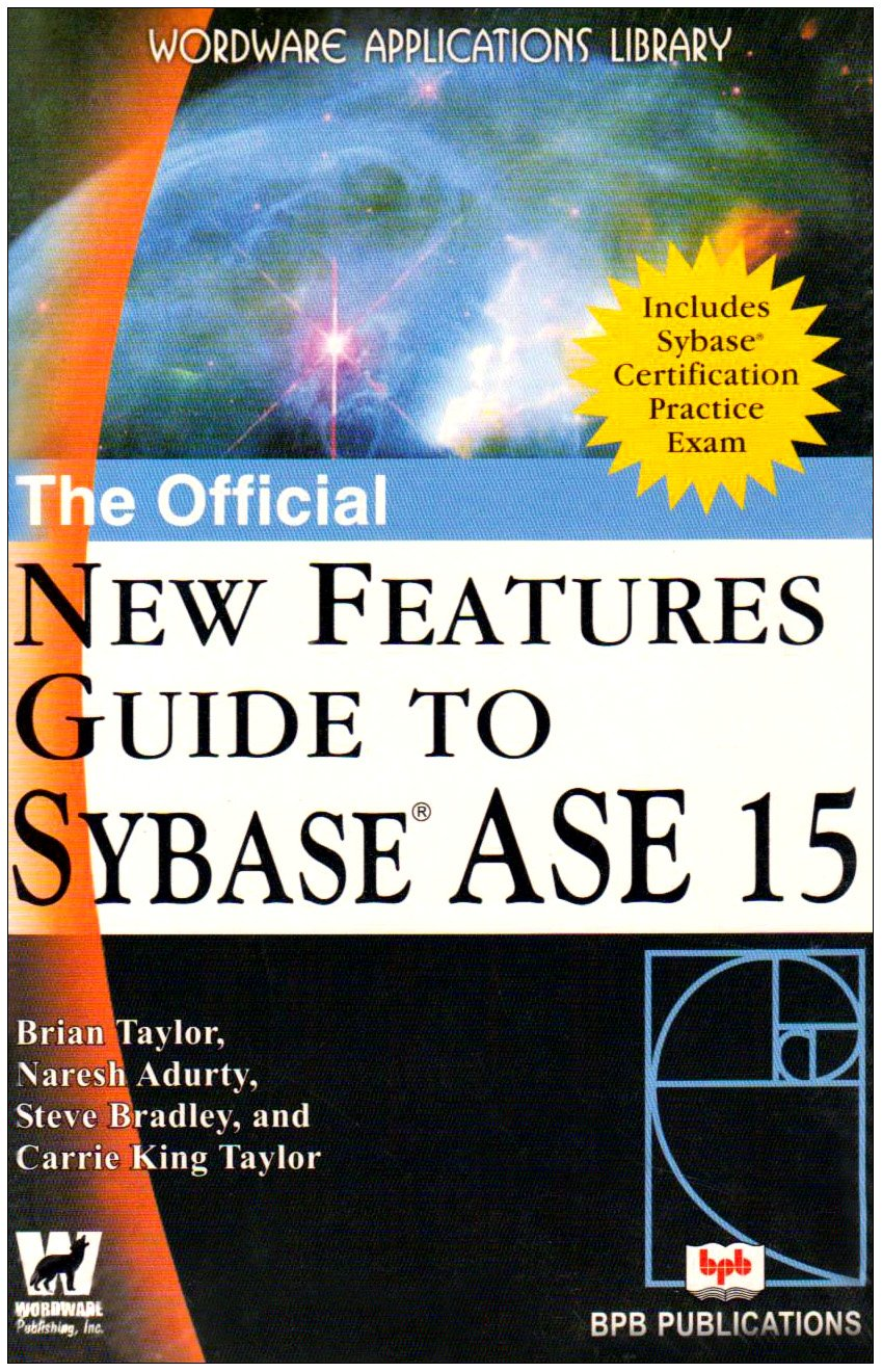 The Official New Features Guide To Sybase Ase 15 Brian Taylor