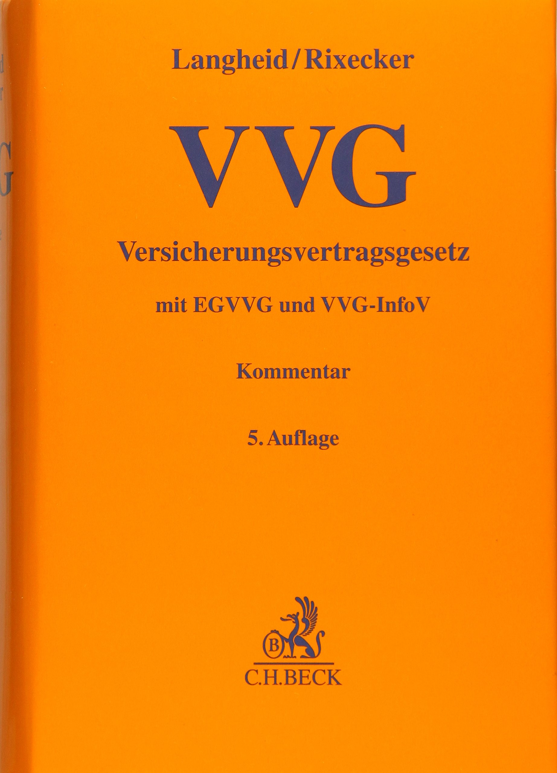 Versicherungsvertragsgesetz: mit Einführungsgesetz und VVG-Informationspflichtenverordnung (Gelbe Erläuterungsbücher)