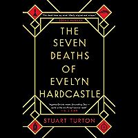 The Seven Deaths of Evelyn Hardcastle: A Novel
