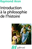 Introduction à la philosophie de l'histoire: Essai sur les limites de l'objectivité historique